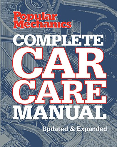 9781588164391: Popular Mechanics Complete Car Care Manual: Updated & Expanded