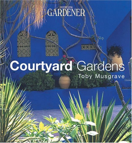 9781588164568: Courtyard Gardens (Country Living Gardener)