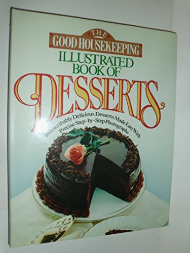 9781588164605: The Good Housekeeping Illustrated Book of Desserts by Good Housekeeping (1991) Hardcover