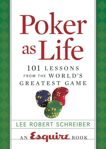 Poker as Life: 101 Lessons from the: Schreiber, Lee Robert