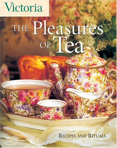 9781588164643: Victoria The Pleasures of Tea: Recipes and Rituals