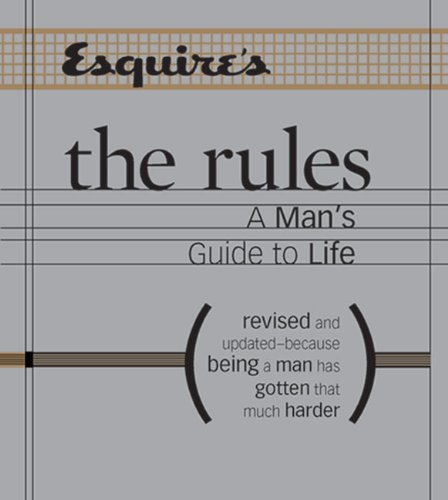 9781588164667: Esquire The Rules: A Man's Guide to Life Revised and Updated--Because Being a Man Has Gotten That Much Harder