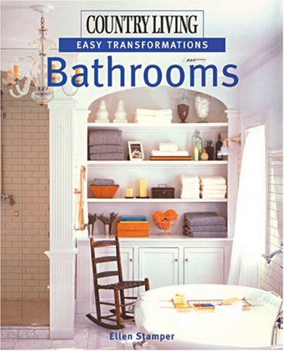 9781588165046: Country Living Easy Transformations: Bathrooms