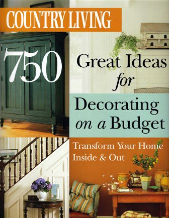 Country Living 750 Great Ideas for Decorating