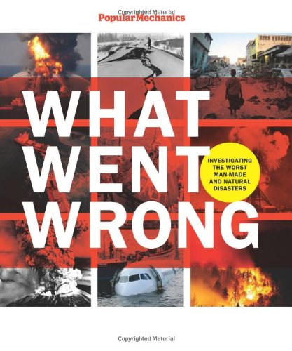 Popular Mechanics What Went Wrong: Investigating the Worst Man-made and Natural Disasters (1588165450) by William Hayes; Popular Mechanics