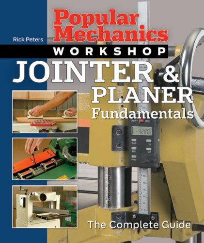 9781588165565: Jointer & Planer Fundamentals: The Complete Guide (Popular Mechanics Workshop)