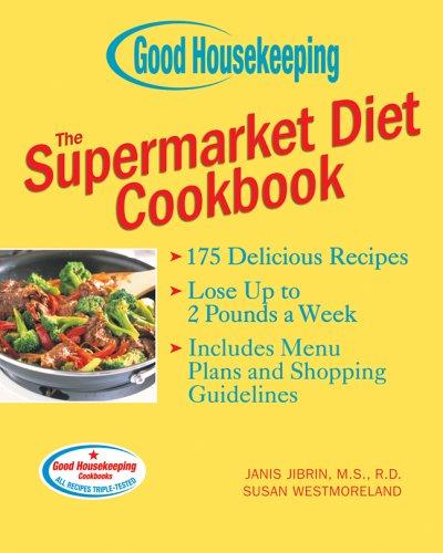 9781588165909: Good Housekeeping The Supermarket Diet Cookbook