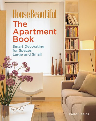 9781588165985: The Apartment Book: Smart Decorating for Spaces Large and Small (House Beautiful Series)