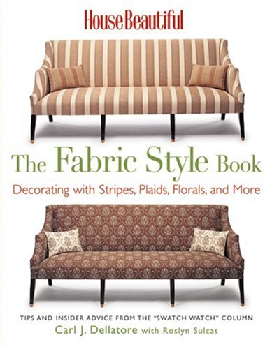 9781588166562: House Beautiful The Fabric Style Book: Decorating with Stripes, Plaids, Florals, and More