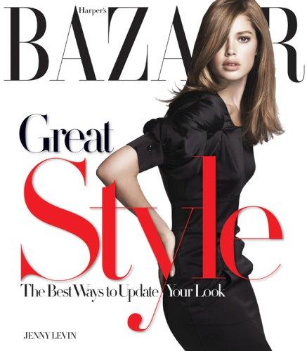 Harper's Bazaar Great Style: Best Ways to Update Your Look: Levin, Jenny