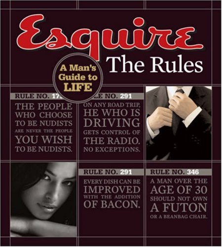 Esquire The Rules: A Man's Guide to: Esquire Magazine
