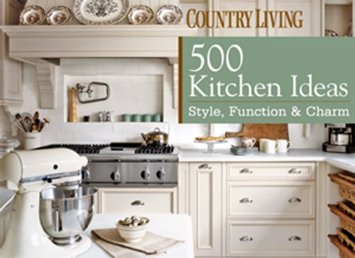 9781588166951: Country Living 500 Kitchen Ideas: Style, Function & Charm