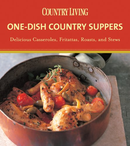 9781588167187: Country Living One-Dish Country Suppers: Delicious Casseroles, Fritattas, Roasts, and Stews