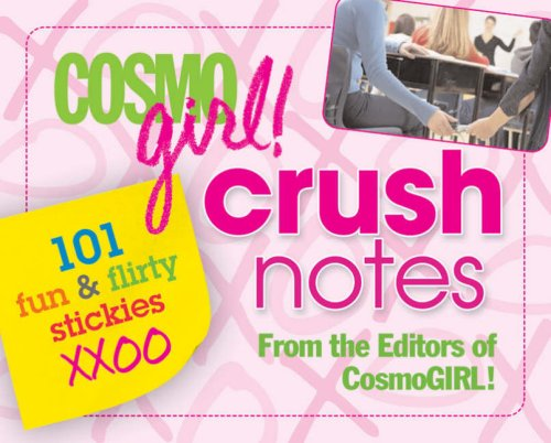 Cosmogirl Crush Notes: 101 Fun And Flirty Stickies