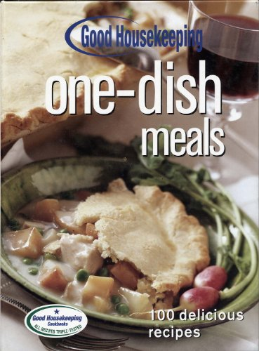 9781588167385: Good Housekeeping One-Dish Meals: 100 Delicious Recipes