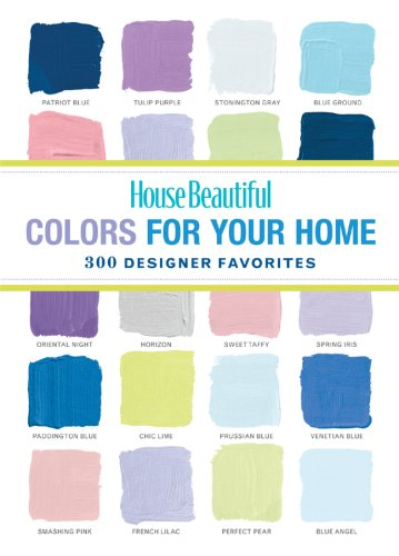 9781588167392: House Beautiful Colors for Your Home: 300 Designer Favorites (House Beautiful Series)