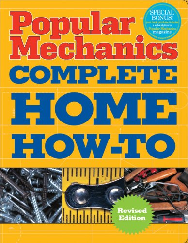9781588168030: Popular Mechanics Complete Home How-To
