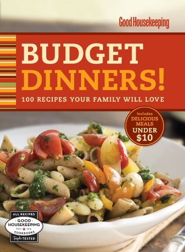 9781588168122: Good Housekeeping Budget Dinners!: 100 Recipes Your Family Will Love