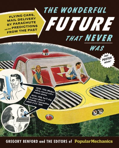 9781588168221: The Wonderful Future That Never Was: Flying Cars, Mail Delivery by Parachute, and Other Predictions from the Past