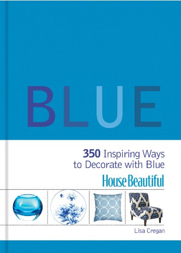 9781588168238: House Beautiful Blue: 350 Inspiring Ways to Decorate with Blue