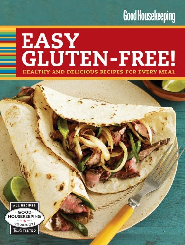 9781588168702: Good Housekeeping Easy Gluten-Free!: Healthy and Delicious Recipes for Every Meal