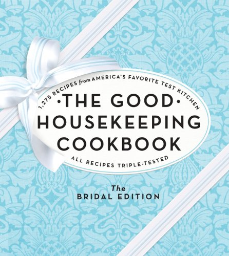 9781588169044: The Good Housekeeping Cookbook: The Bridal Edition: 1,275 Recipes from America's Favorite Test Kitchen