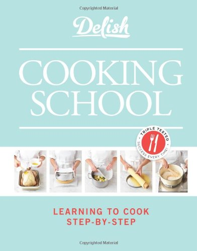 9781588169303: Delish Cooking School: Learning to Cook Step-by-Step