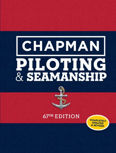 Chapman Piloting & Seamanship 67th Edition (Chapman Piloting, Seamanship and Small Boat ...