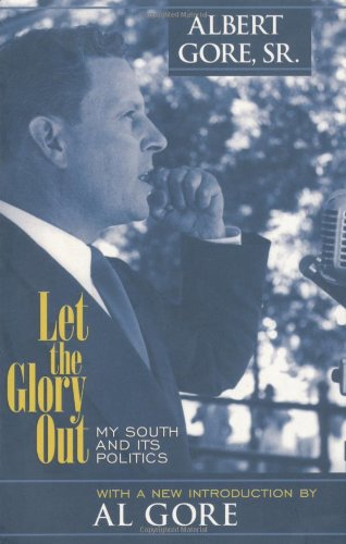 Let the Glory Out: My South and its Politics