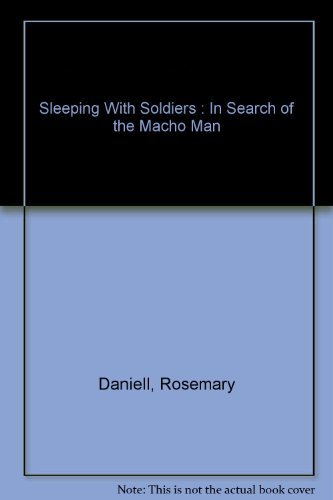 9781588180346: Sleeping With Soldiers : In Search of the Macho Man