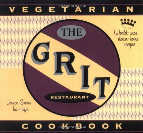 The Grit Cookbook: World-Wise, Down-Home Recipes: Hafer, Edward; Greene,