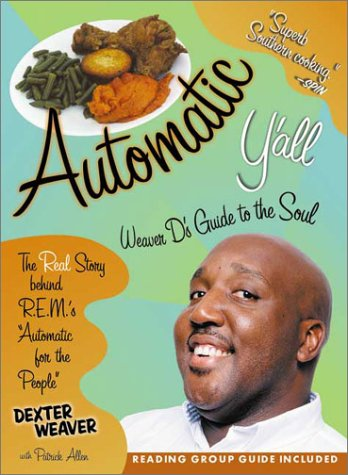 9781588180605: Automatic Y'All: Weaver D's Guide to the Soul