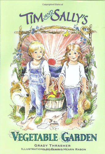 9781588181312: Tim and Sally's Vegetable Garden