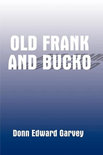 Old Frank and Bucko: Donn Edward Garvey