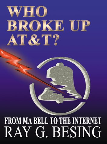 9781588200105: Who Broke Up AT&T?: From Ma Bell to the Internet