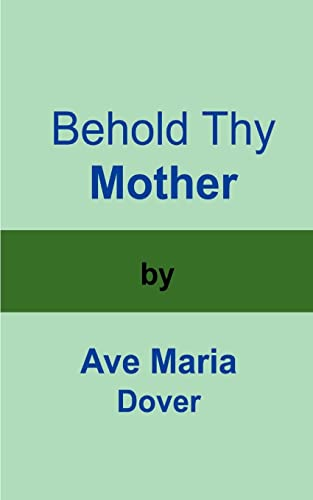 Behold Thy Mother: Dover, Ave Maria