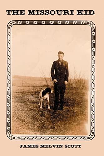 The Missouri Kid: James Melvin Scott
