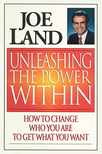 9781588201140: Unleashing the Power Within: How to Change Who You Are to Get What You Want