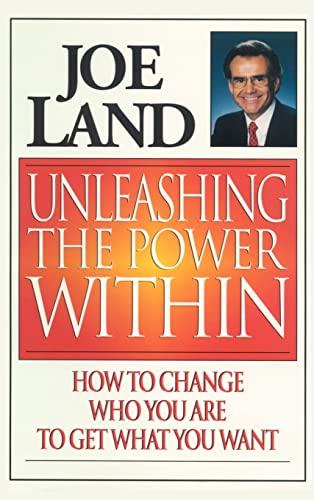 9781588201157: Unleashing the Power Within: How to Change Who You Are to Get What You Want