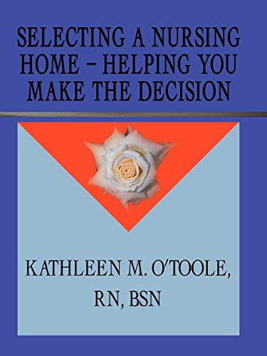 9781588202109: Selecting a Nursing Home - Helping You Make the Decision