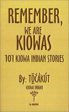 9781588202390: Remember, We Are Kiowas: 101 Kiowa Indian Stories