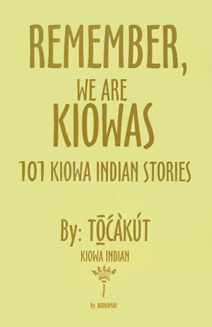 9781588202406: Remember, We Are Kiowas: 101 Kiowa Indian Stories