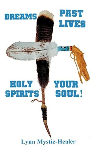 Dreams, Past Lives, Holy Spirits, Your Soul: Lynn Mystic-Healer