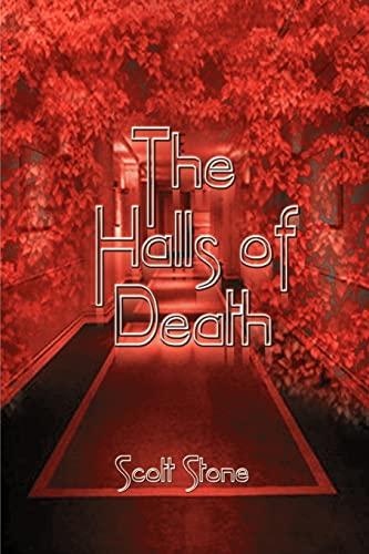 The Halls of Death: Stone, Scott