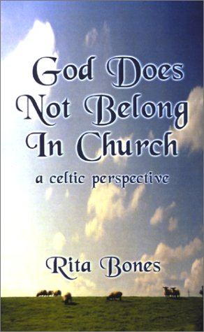 9781588203007: God Does Not Belong in Church: A Celtic Perspective