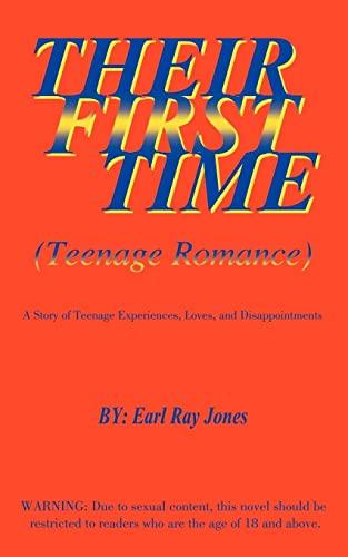 Their First Time: Teenage Romance: A Story: Earl Ray Jones