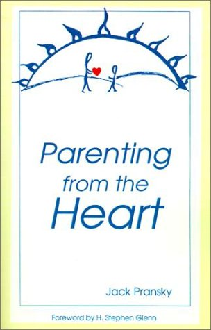 9781588203830: Parenting from the Heart: A Guide to the Essence of Parenting