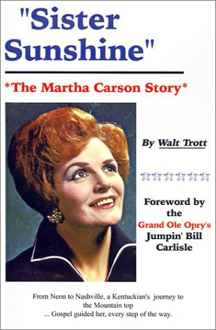 9781588207111: Sister Sunshine: The Martha Carson Story
