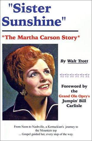 9781588207111: Sister Sunshine: The Martha Carson Story