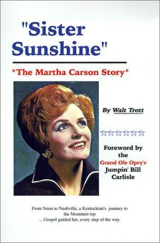 9781588207128: Sister Sunshine: The Martha Carson Story